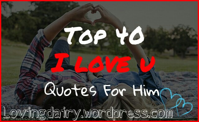 I Love U Quotes For Him Simple Top 48 I Love U Quotes For Him Lovingdairy